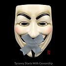 Tyranny starts with Censorship  by 73553