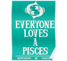 Everyone Loves A Pisces Poster