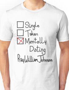 Mentally Dating Ray William Johnson  Unisex T-Shirt