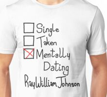 Mentally Dating Ray William Johnson  Unisex T-Shirt