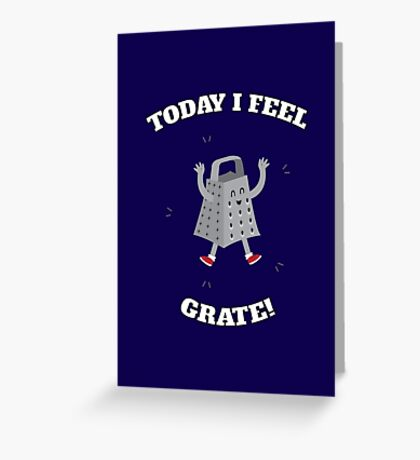Feel Grate! Greeting Card