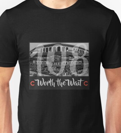Cubs 108 - Worth the Wait Unisex T-Shirt