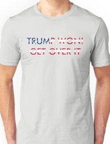 TRUMP WON! GET OVER IT! Unisex T-Shirt