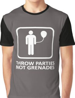 Throw Parties, Not Grenades Graphic T-Shirt