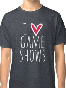 I Love Game Shows Classic T-Shirt