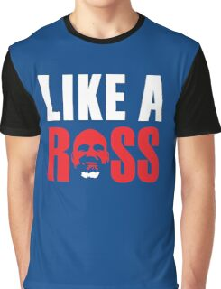 Like a Ross Graphic T-Shirt