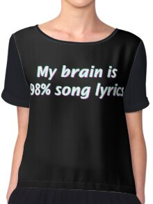 My Brain is 98% Song Lyrics Chiffon Top