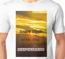 Don't mess with the Shepherdess Unisex T-Shirt