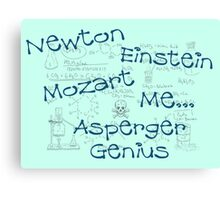 Asperger Genius - Unisex Canvas Print