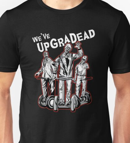 They've Upgradead Unisex T-Shirt