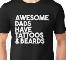 Awesome dads have tattoos and beards T-shirt Unisex T-Shirt