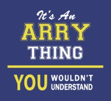It's An ARRY thing, you wouldn't understand !! by satro