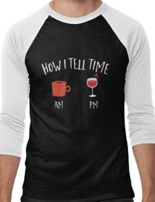 How i tell time wine and coffee  Men's Baseball ¾ T-Shirt