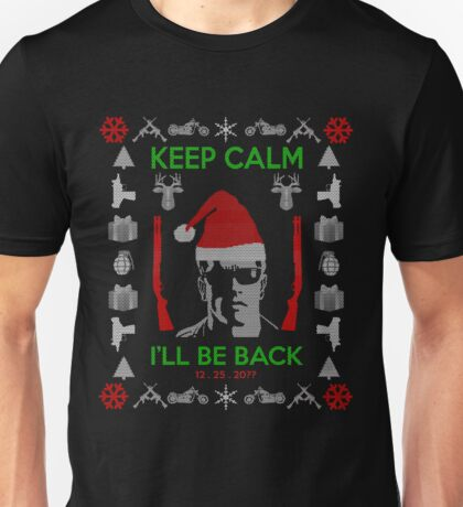 keep calm I'll be back  xmas sweater Unisex T-Shirt
