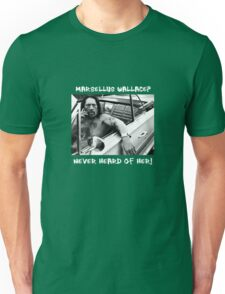 Danny Trejo x Marsellus Wallace - Never heard of her! Unisex T-Shirt