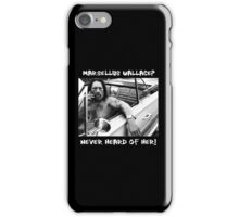 Danny Trejo x Marsellus Wallace - Never heard of her! iPhone Case/Skin