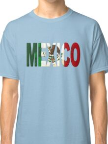 Mexico Font with Mexican Flag Classic T-Shirt