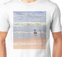 Follow Your Heart Inspirational Art Unisex T-Shirt