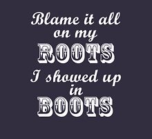 Blame It All On My Roots Unisex T-Shirt