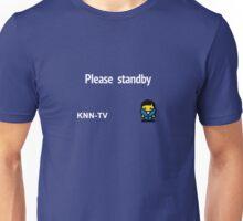 Please standby Unisex T-Shirt