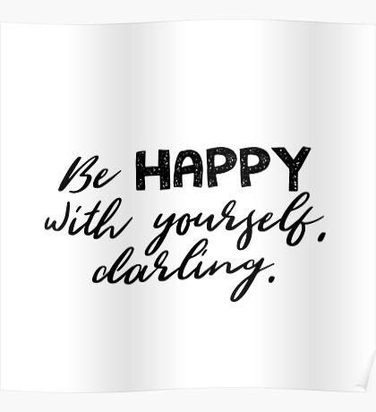 Be happy with yourself. Poster