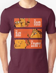 The Good, the Bad and the Lumpy Unisex T-Shirt