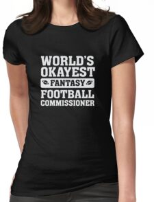 World's Okayest Fantasy Football Commissioner Funny Womens Fitted T-Shirt