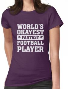 World's Okayest Fantasy Football Player Funny Womens Fitted T-Shirt