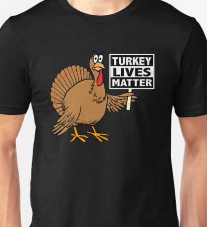 Thanksgiving Turkey Lives Matter Turkey Trot Unisex T-Shirt