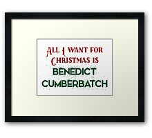 All I want for Christmas is Benedict Cumberbatch Framed Print