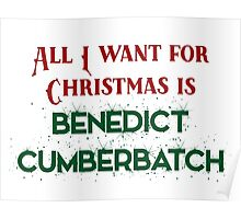 All I want for Christmas is Benedict Cumberbatch Poster