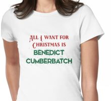 All I want for Christmas is Benedict Cumberbatch Womens Fitted T-Shirt