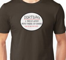 DIRTBAG TRAVELER SHIRT NO RESORTS T-SHIRT Unisex T-Shirt