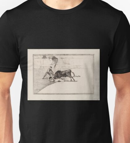 Francisco de Goya   La desgraciada muerte de Pepe Illo en la plaza de Madrid Unisex T-Shirt