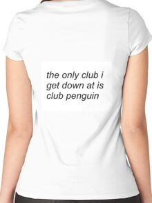 the only club i get down at is club penguin (FOR SWEATERS IN WHITE) Women's Fitted Scoop T-Shirt