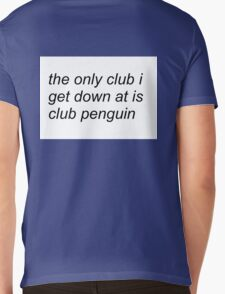 the only club i get down at is club penguin (FOR SWEATERS IN WHITE) Mens V-Neck T-Shirt