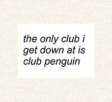 the only club i get down at is club penguin (FOR SWEATERS IN WHITE) Pullover