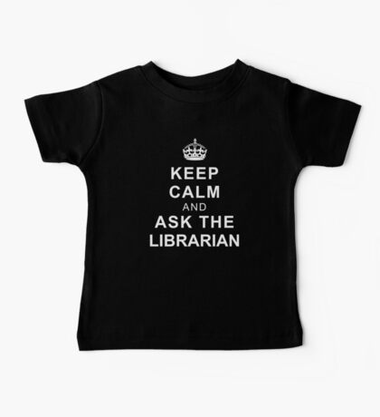 Keep Calm and Ask the Librarian Baby Tee
