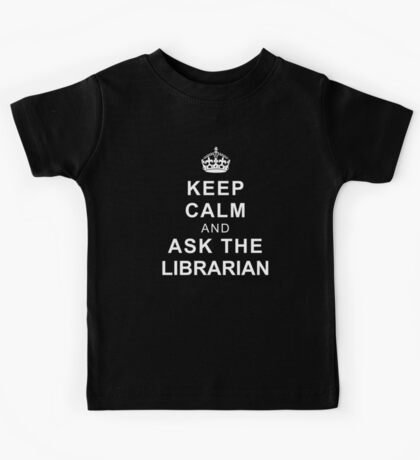 Keep Calm and Ask the Librarian Kids Tee