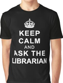 Keep Calm and Ask the Librarian Graphic T-Shirt