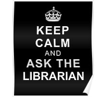 Keep Calm and Ask the Librarian Poster
