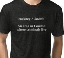 Cockney Partridge Tri-blend T-Shirt