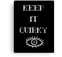 Keep It Quirky - Dark Canvas Print