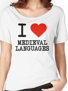 I Love Medieval Languages Women's Relaxed Fit T-Shirt