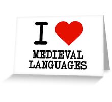 I Love Medieval Languages Greeting Card