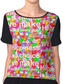 Happiness Is A Choice We Make Chiffon Top