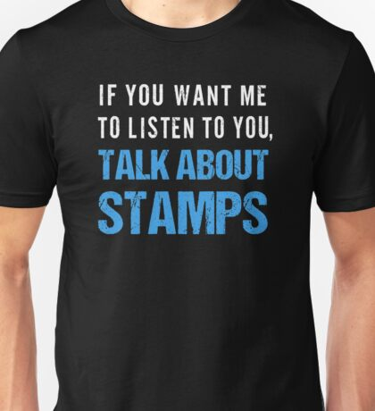 Funny Stamp Collecting Talk About Stamps Unisex T-Shirt