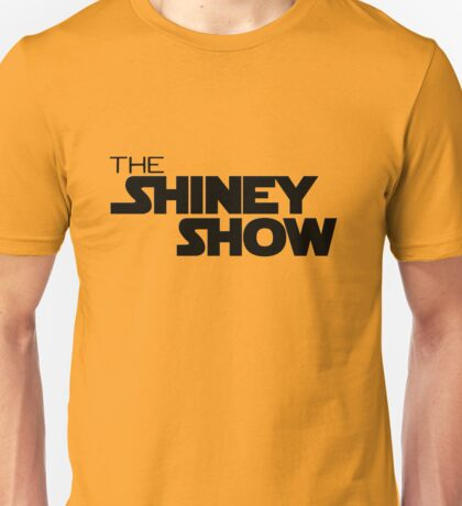 The shiney show Unisex T-Shirt