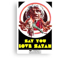 Say You Love Satan 80s Horror Podcast - The Devils Rain Canvas Print