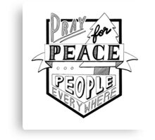 Pray For Peace People Everywhere - Hand Lettering - Black Canvas Print